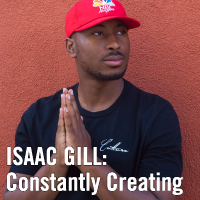 Isaac Gill: Constantly Creating